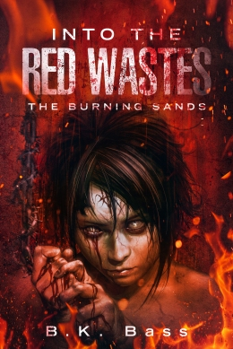 Into the Red Wastes by B.K. Bass