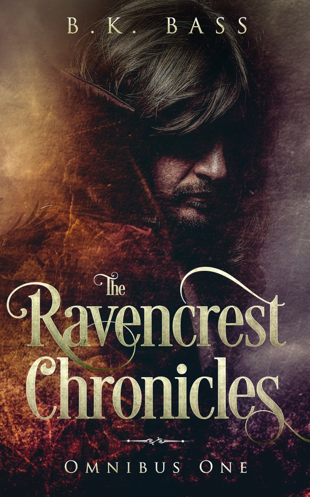 The Ravencrest Chronicles: Omnibus One (Premium Hardcover Edition) by B.K. Bass