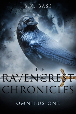 The Ravencrest Chronicles Omnibus One by B K Bass